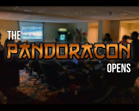 The Pandoracon Opens