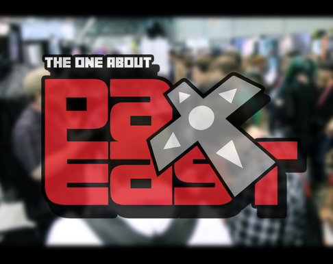 The One About PAX East