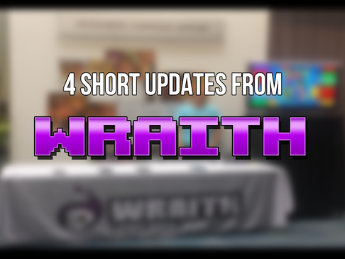 4 Short Updates From Wraith