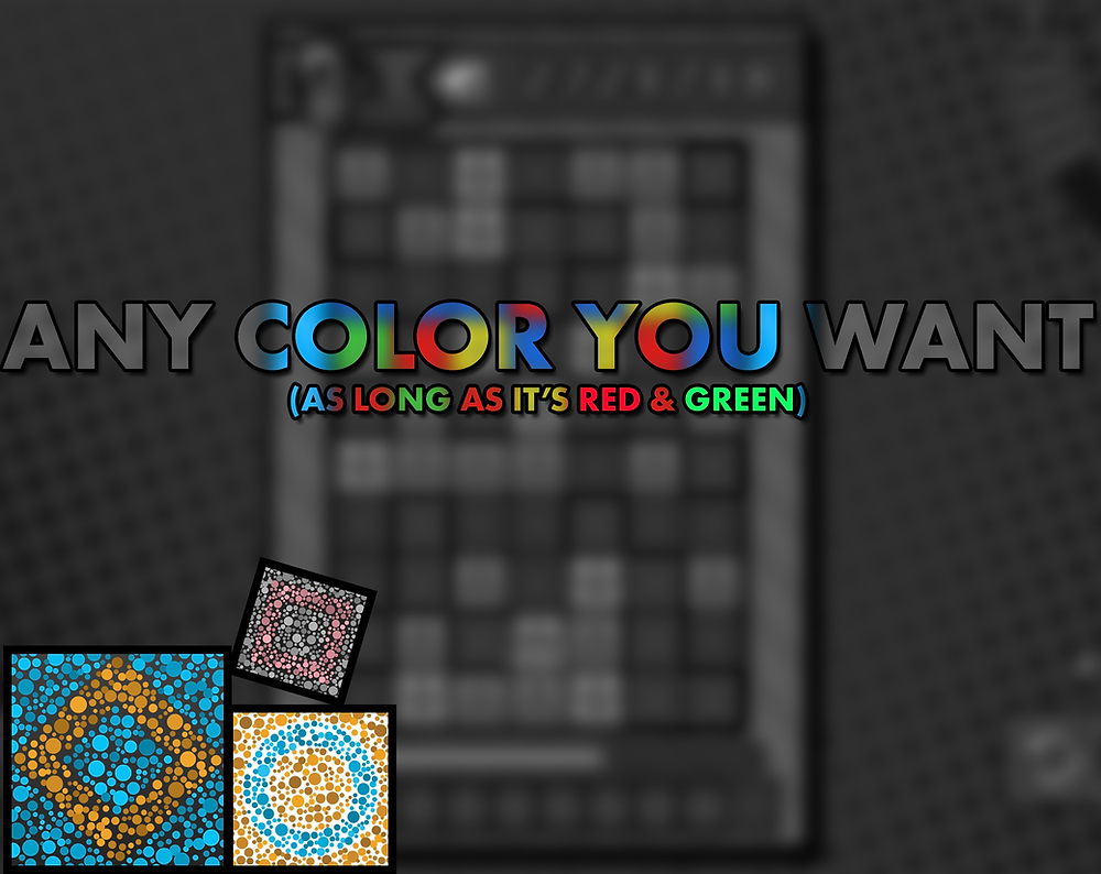"""A title card saying """"Any Color You Want (As Long As It's Red & Green) with a greyscale background and colored letters. There are Collapsus blocks with color blind test images in the lower left corner"""