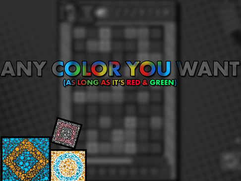 Any Color You Want (As Long as it's Red & Green)