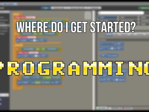 Where Do I Get Started: Programming