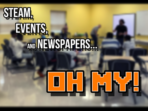 Steam, Events, and Newspapers… OH MY!