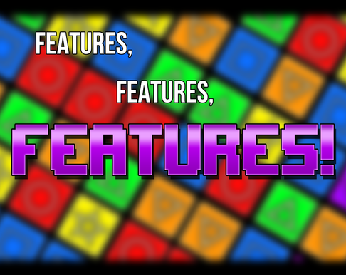 Features, Features, Features!