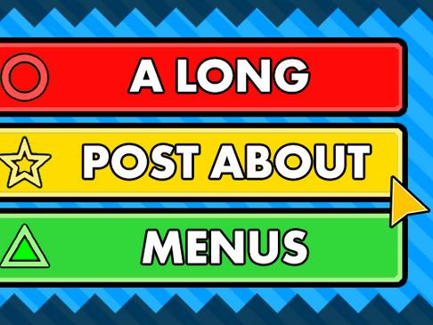 A Long Post about Menus