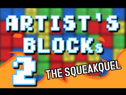 Artist's Blocks 2: The Squeakquel