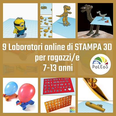 9 Laboratori online di STAMPA 3D - per ragazzi/e 7-13 anni