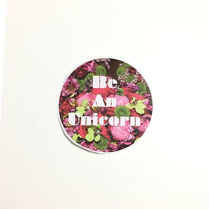 """""""Be A Unicorn"""" Sticker"""