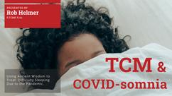 ONLINE CEU Course: TCM and COVID-somnia