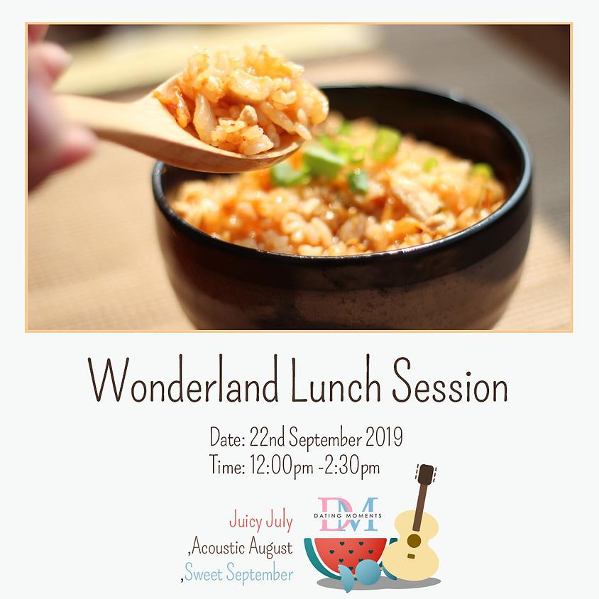 Wonderland Lunch Session
