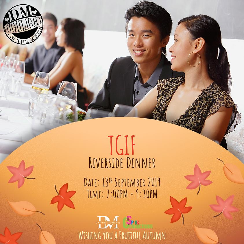 DM Highlight Of the Week! TGIF Riverside Dinner (50% OFF)