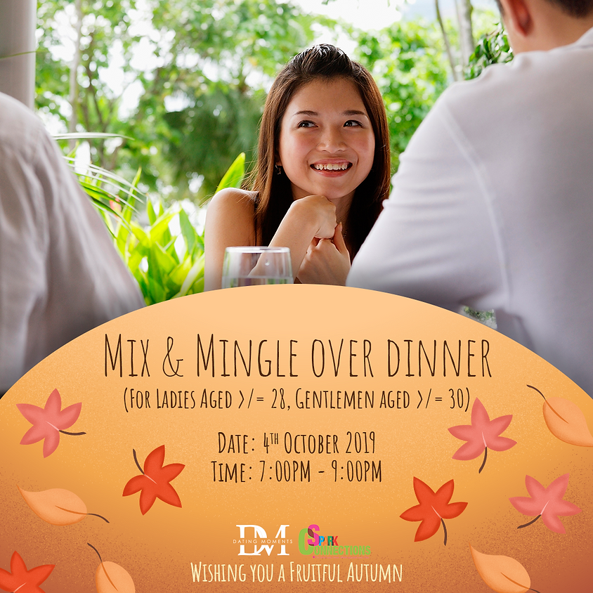 (CALLING FOR LADIES!) Mix and Mingle Over Dinner  (For Ladies aged >/= 28, Gentlemen aged >/= 30) (50% OFF)