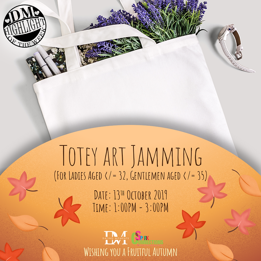 LIMITED SLOTS! DM Highlight of the Week! Tote Art Jamming (For Ladies aged </= 32, Gentlemen aged  </= 35) (50% OFF)