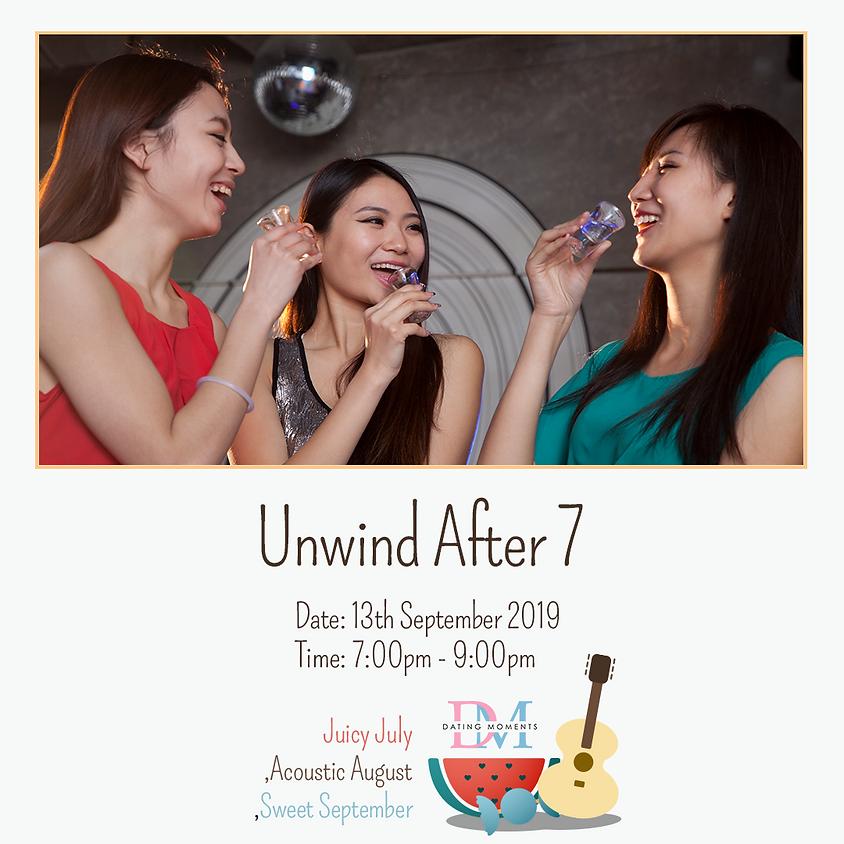 Unwind After 7