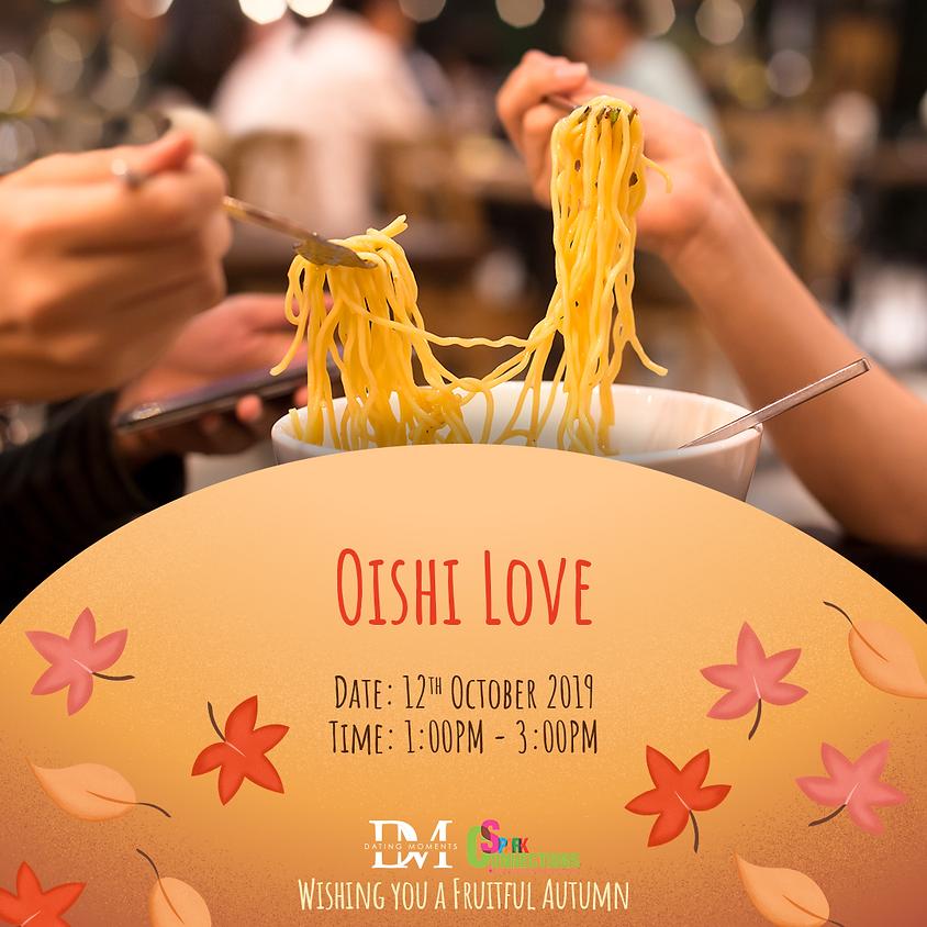 (LAST FEW SLOTS!) OISHI LOVE (50% OFF)