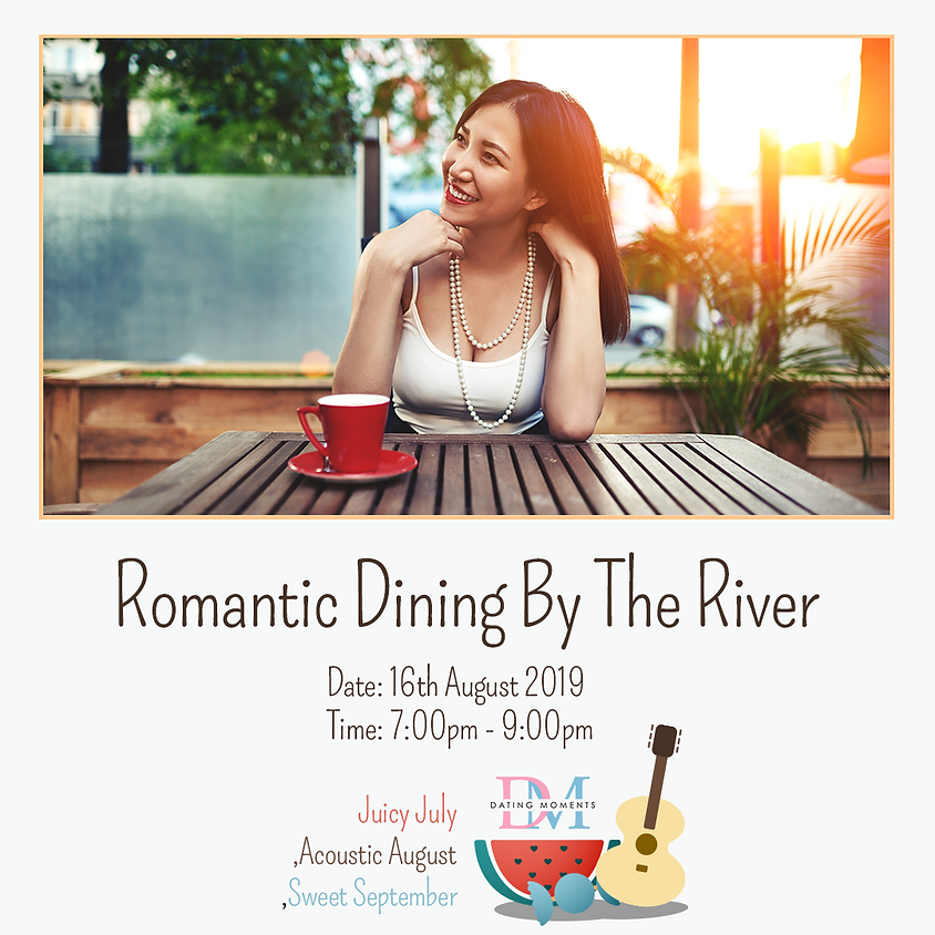 Romantic Dining by the River (Calling for Ladies)