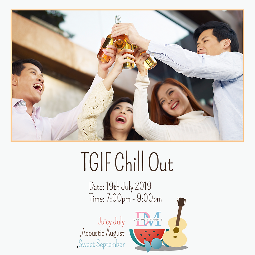 TGIF Chill Out (Calling for more ladies)
