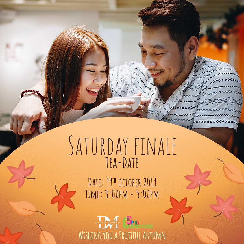 SOLD OUT! Saturday Finale Tea-Date (50% OFF) (1)