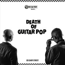 Death of Guitar Pop 69 Candy Street
