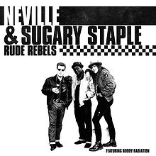 Neville & Sugary Staple - Rude Rebels (c