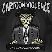 Passive Aggressive by Cartoon Violence album cover