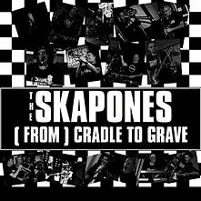 Skapones From Cradle To Grave Single