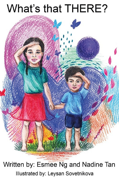What's that THERE? -children's book by Nadine Tan