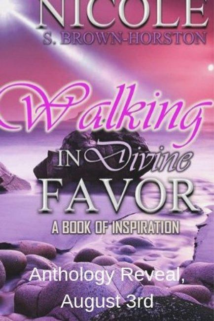 Walking in Divine Favor: A Book of Inspiration, Vol I