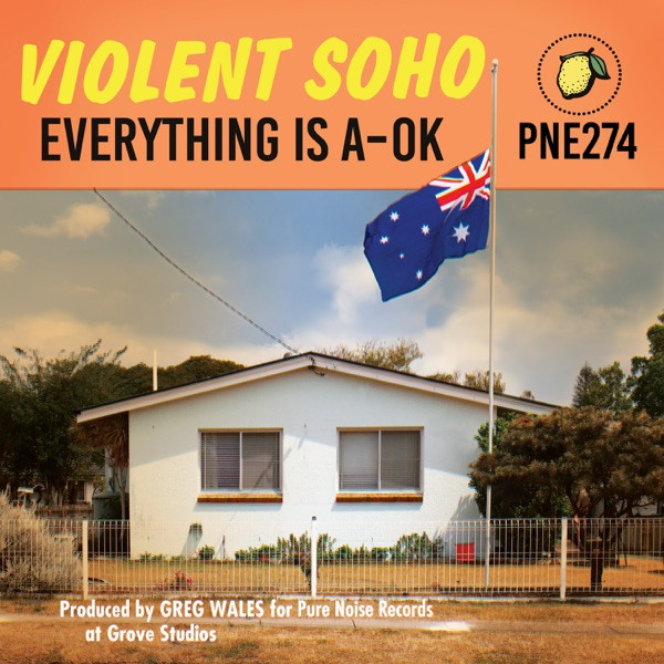 Violent Soho - Everything is A-OK