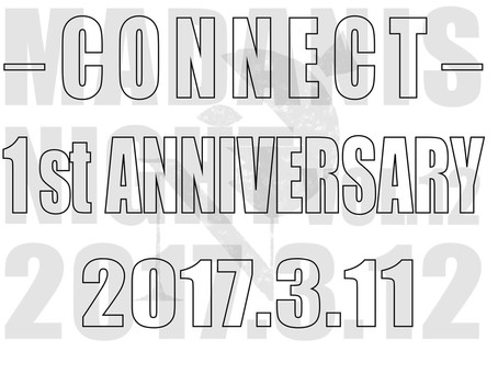 -CONNECT-  1st ANNEVERSARY PARTY !!