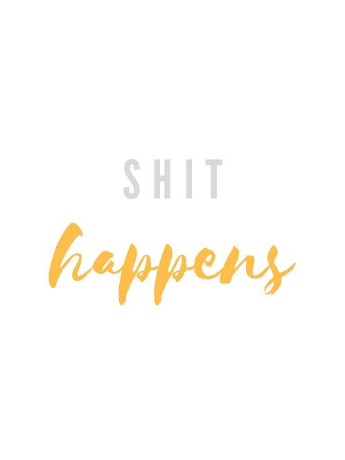 Sh*t Happens