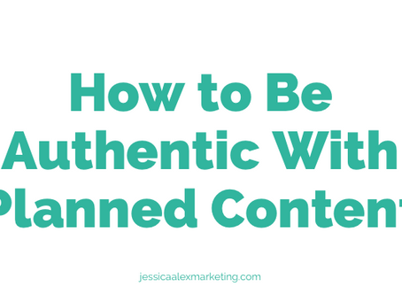 How can you be authentic with planned content?
