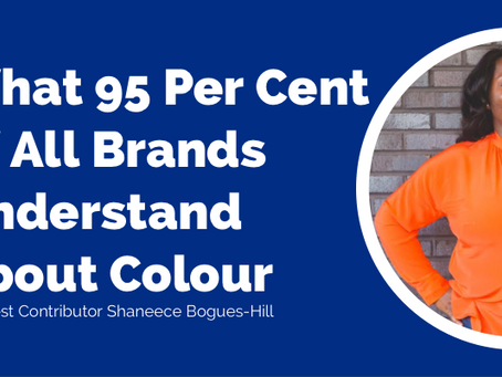 What 95 Per Cent of All Brands Understand About Colour