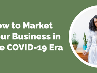 How to Market Your Business in the COVID-19 Era