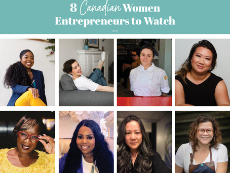 8 Canadian Women Entrepreneurs to Watch
