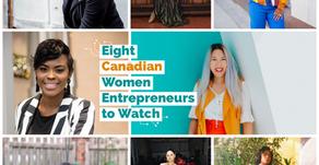 Eight Canadian Women Entrepreneurs to Watch