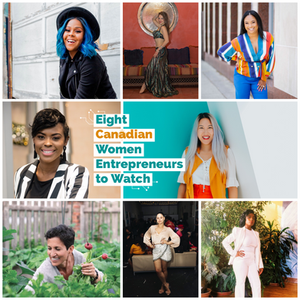 Eight Canadian Women Entrepreneurs to Watch 2020 List
