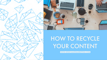 How to Recycle Your Content
