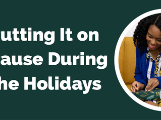 Putting It on Pause During the Holidays