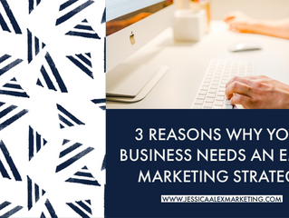 3 Reasons Why Your Business Needs an Email Marketing Strategy