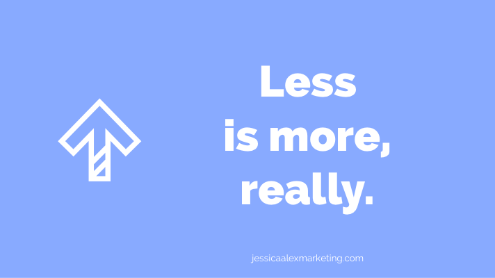 Less is more, really