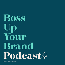 Boss Up Your Brand Podcast
