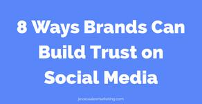 Eight Ways Brands Can Build Trust on Social Media