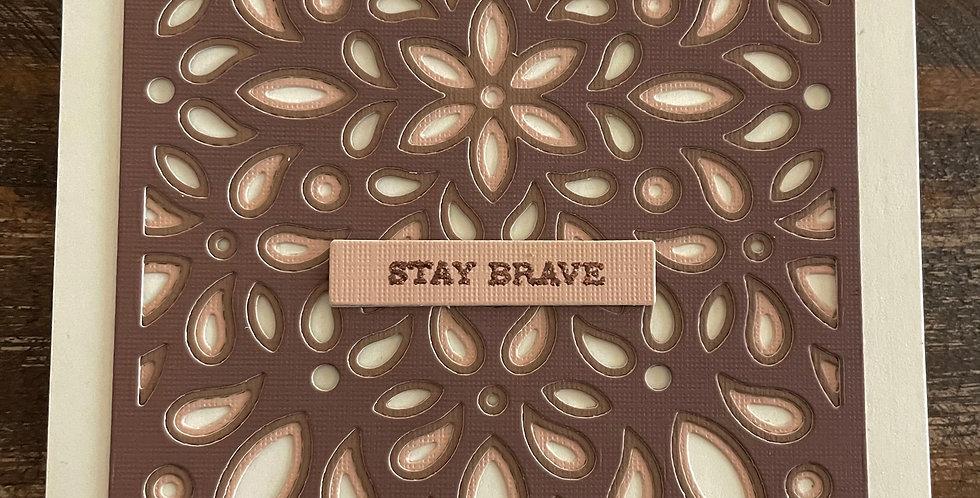 Stay Brave by Darcy