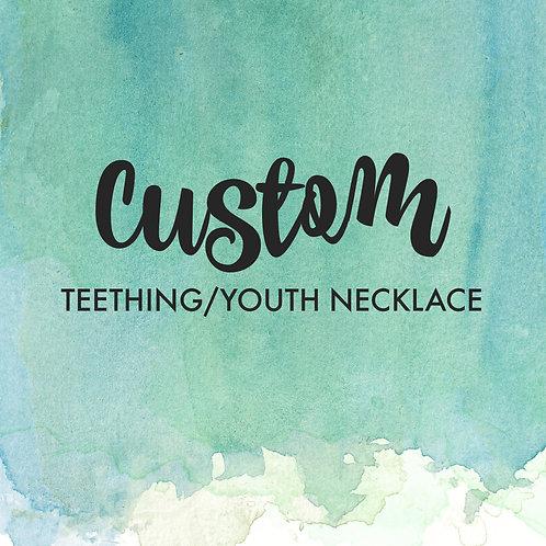 CUSTOM Teething/Youth Necklace