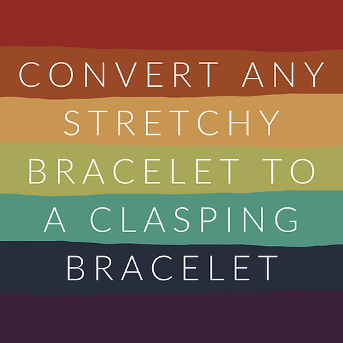 Convert Any Stretchy Bracelet to Clasping
