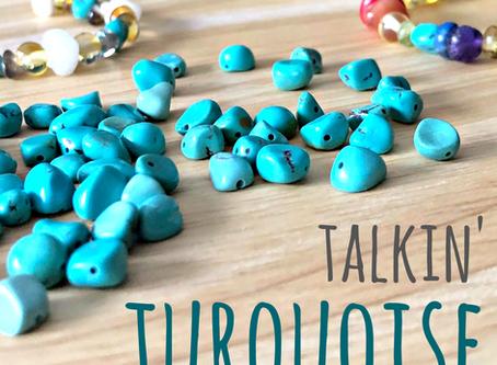Talkin Turquoise!