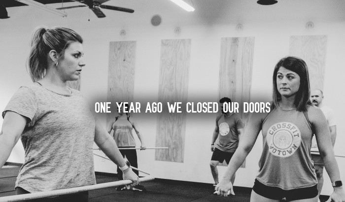 One Year Ago We Closed Our Doors