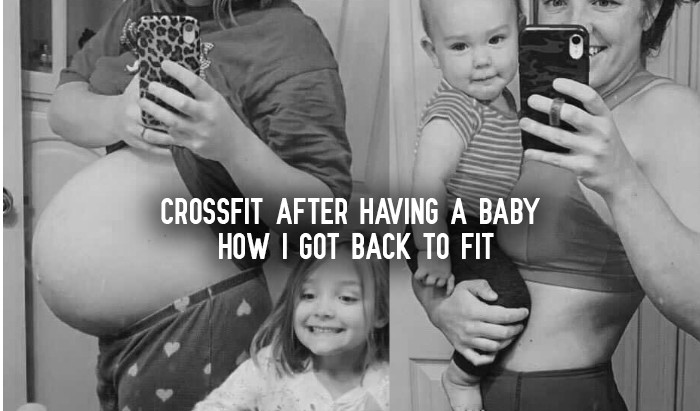 CrossFit After Having A Baby - How I Got Back To Fit