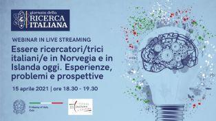 OSLO - In occasione della Giornata della ricerca italiana nel mondo, l'Ambasciata italiana ad Oslo organizza il 15 aprile prossimo.